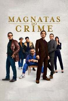 Magnatas do Crime Torrent - BluRay 720p/1080p/4K Dual Áudio