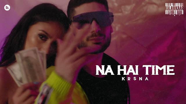 Na Hai Time Lyrics – KR$NA