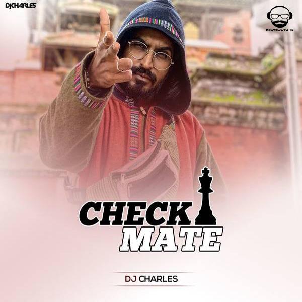 Emiway Bantai - Checkmate (Remix) - DJ Charles