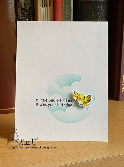 A little birdie told me by Sue T. features Newton's Birthday Flutter and Clouds by Newton's Nook Designs; #newtonsnook