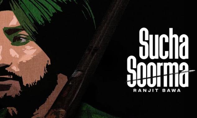 Sucha Soorma Lyrics - Ranjit Bawa - Download Video or MP3 Song