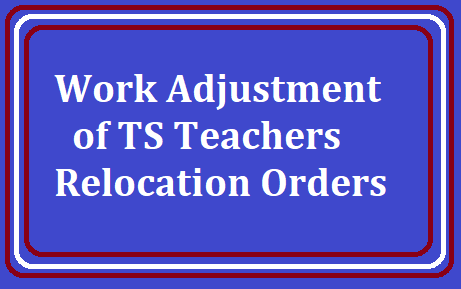 TS Teachers Work Adjustment - Relocation Orders 2019: Relocating Students and Teachers where the enrollment is low /2019/07/work-adjustment-of-ts-teachers-relocation-orders-relocating-students-teachers-where-the-enrollment-is-low.html