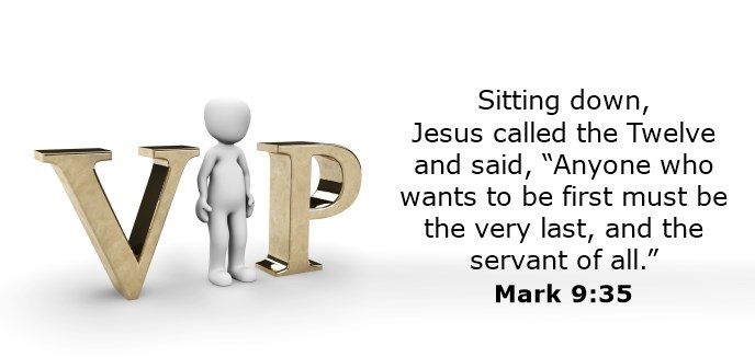 """Sitting down, Jesus called the Twelve and said, """"Anyone who wants to be first must be   the very last, and the servant of all."""""""