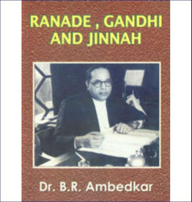 "Ranade, Gandhi, and Jinnah"" (speech, 1943) - Dr.B.R.Ambedkar"