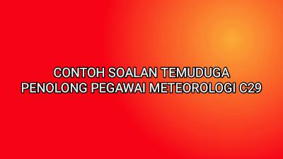 Contoh Soalan Temuduga Penolong Pegawai Meteorologi C29 2019