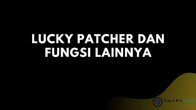Lucky Patcher dan Fungsi Lainnya