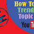 How To Get Trending Topics For Your Post ?