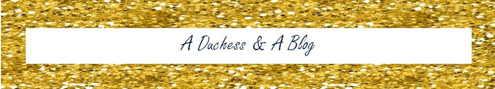 A Duchess & A Blog