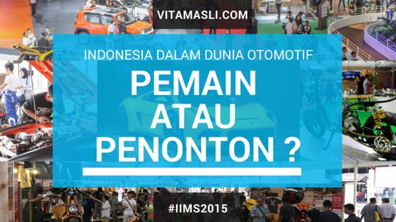 Indonesia dalam Dunia Otomotif, Pemain atau Penonton?