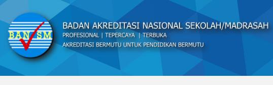 PERPANJANGAN STATUS AKREDITASI SEKOLAH/MADRASAH TAHUN 2019