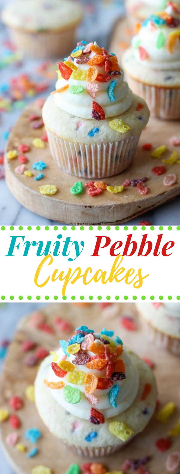 FRUITY PEBBLE CUPCAKES #dessert #recipe