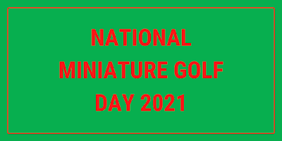 National Miniature Golf Day 2021