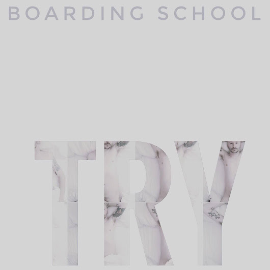 Boarding School - Try (Official Video)