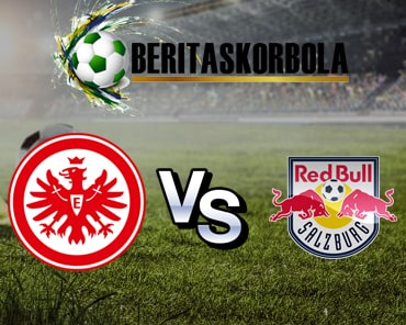 Prediksi Pertandingan Liga UEFA Eropa, Eintracht Frankfurt Versus FC Salzburg 21 Februari 2020