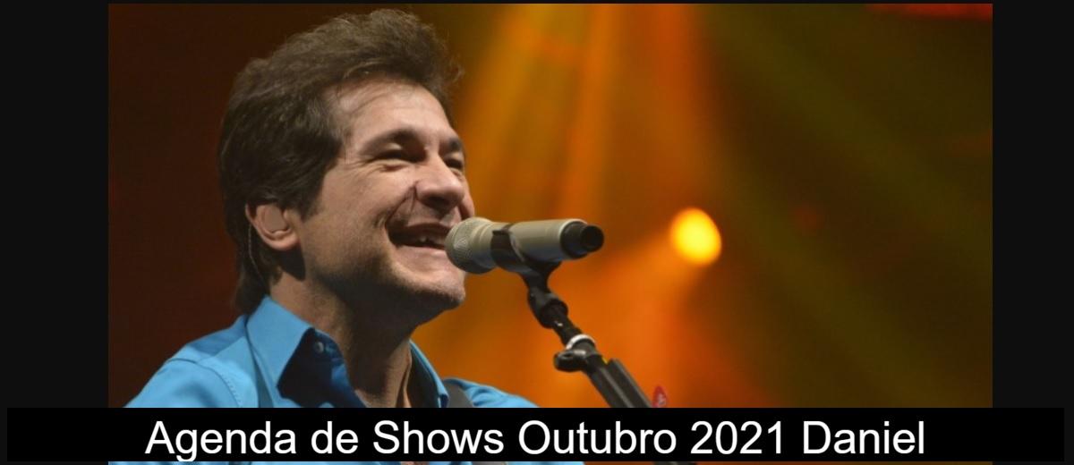Agenda de Shows Outubro 2021 Daniel - Próximo Show