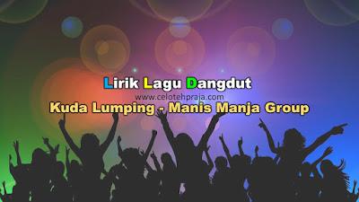 Kuda Lumping Lirik Lagu Dangdut - Manis Manja Group