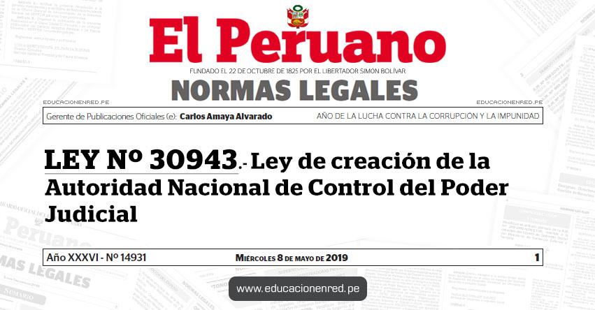 LEY Nº 30943 - Ley de creación de la Autoridad Nacional de Control del Poder Judicial