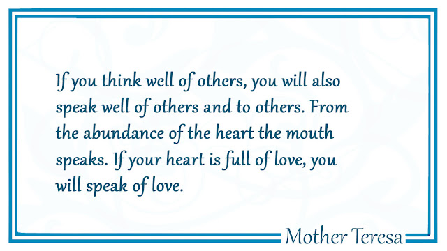 If you think well of others Mother Teresa Quotes