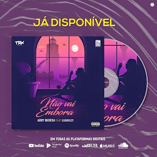Addy Buxexa - Não Vai Embora (Feat Eudreezy) download mp3