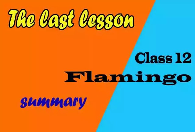 The last lesson summary Class 12 English | CBSE | NCERT