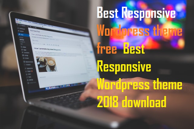Best Responsive WordPress theme free | Best Responsive WordPress theme 2018 download