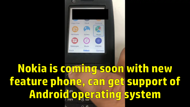 Nokia is coming soon with new feature phone, can get support of Android operating system