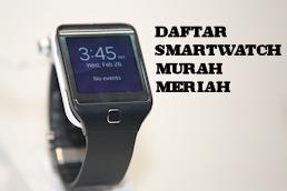 Daftar Smartwatch Dengan Harga 1 Jutaan Saja