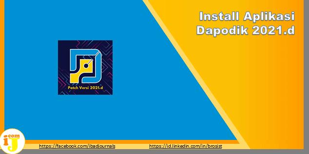 Install Aplikasi Dapodik 2021.d