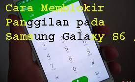 Cara Memblokir Panggilan pada Samsung Galaxy S6 / S6 Edge  1