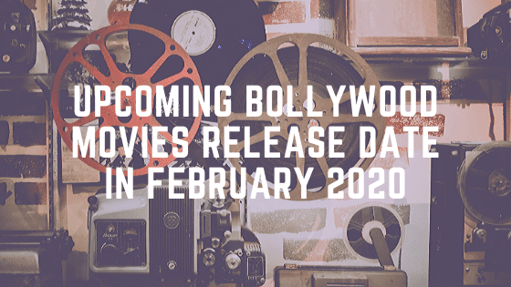 Upcoming Bollywood Movies Release Date in February 2020