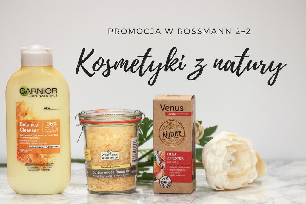 Promocja Rossmann 2+2 GRATIS: Zadbaj o siebie, zadbaj o naturę.