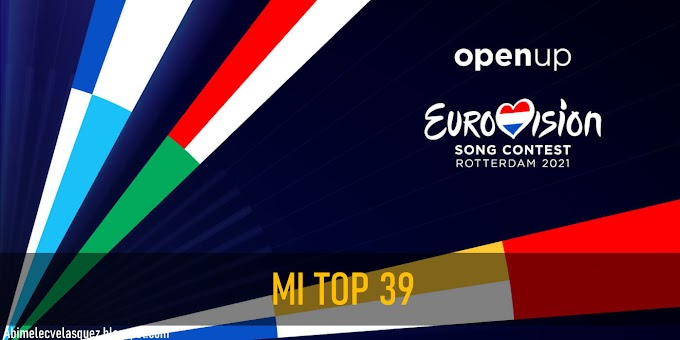 MI TOP 39 A EUROVISIÓN 2021