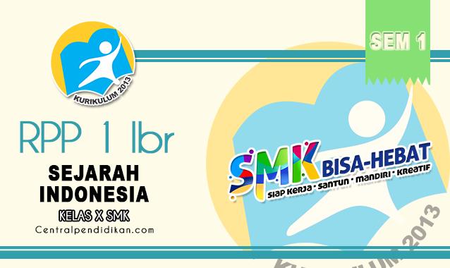 RPP 1 Lembar Sejarah Indonesia SMK/MAK Kelas X Semester 1