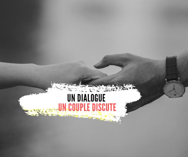 Un dialogue entre deux personnes : Un couple discute.