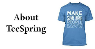 How To Make Money Online by doing TeeSpring Campaigns