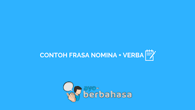 contoh frasa nomina dan frasa verba