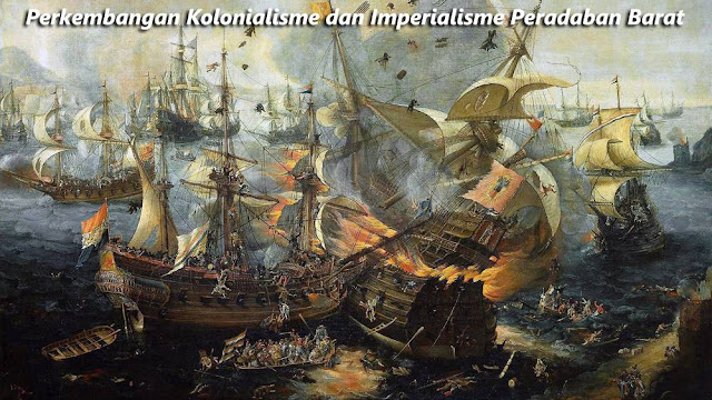 perkembangan kolonialisme dan imperialisme di barat