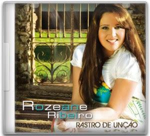 Baixar CD Rozeane Ribeiro - Rastro de Unção