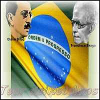 Hino à Bandeira do Brasil: Poema de Olavo Bilac e Música de Francisco Braga.