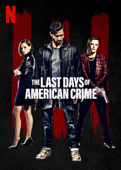 Film The Last Days Of American Crime The Dreamcage