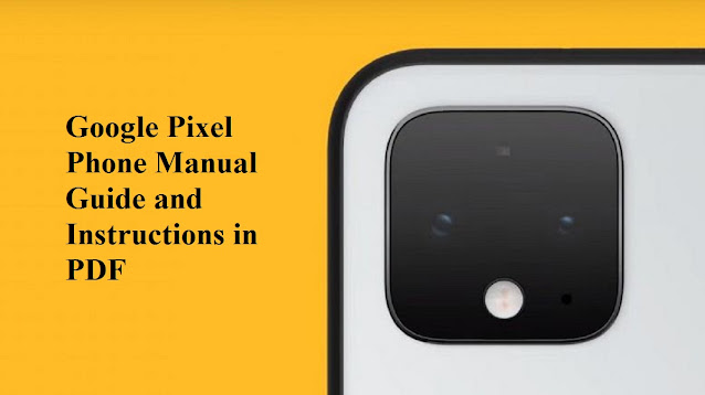 Google Pixel Phone Manual Guide and Instructions