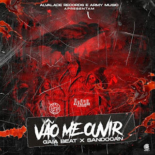 Gaia Beat feat Sandocan - Vão Me Ouvir [2020] [Rap] [Download]