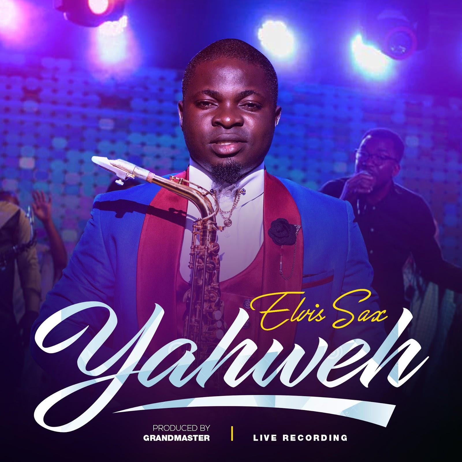 Elvis Sax - Yahweh Mp3 Download
