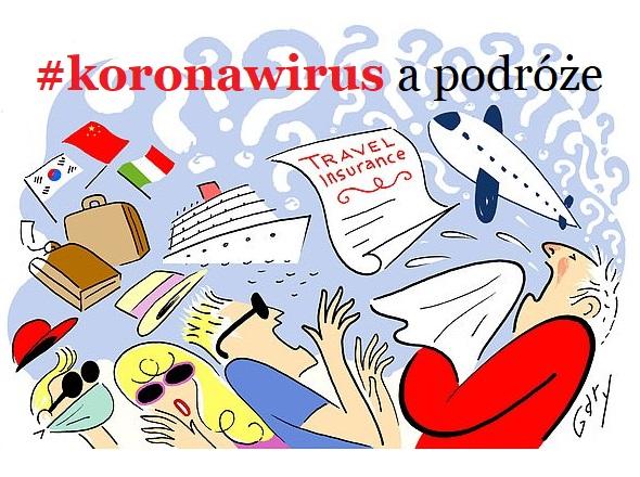 koronawirus, coronavirus, podróże, podróże małe i duże, epidemia, podróże z dzieckiem, odpowiedzialność, świadome podróżowanie, etyka podróżnika, koronawirus w Polsce, koronawirus na świecie