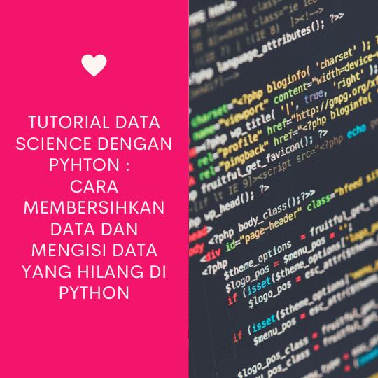 Cara Membersihkan Datadan Mengisi Data yang Hilang di Python