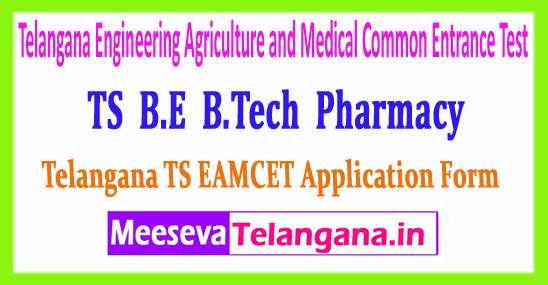 TS EAMCET Telangana Engineering Agriculture and Medical Common Entrance Test 2018 Application Form Notification Exam Time Table