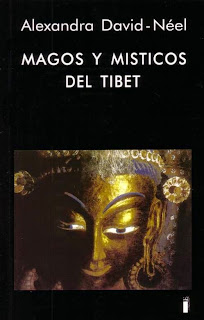 Alexandra David-Neel - Magos y místicos del Tíbet
