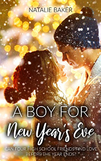 A Boy for New Year's Eve: A Small Town Romance book promotion by Natalie Baker