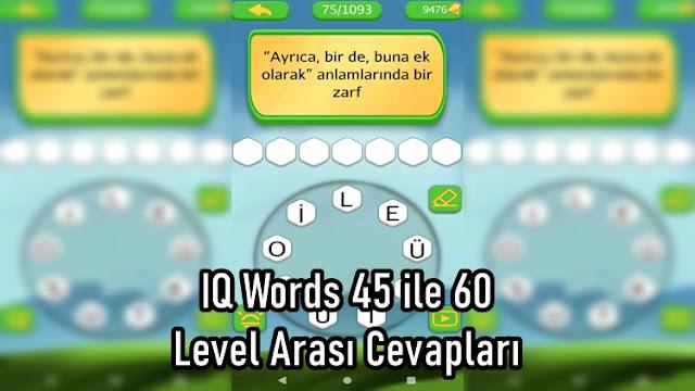 IQ Words 45 ile 60 Level Arasi Cevaplari