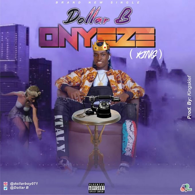 Music : Dollar B -  onyeze